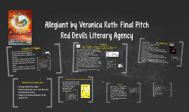 Allegiant by Veronica Roth: Final Pitch