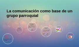 La comunicación como base de un grupo parroquial
