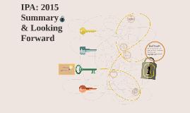 IPA: 2015 Summary & Looking Forward