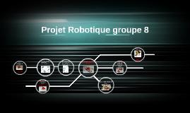 Projet Robotique groupe 8