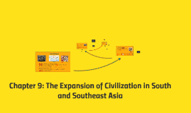Chapter 9: The Expansion of Civilization in South and Southe
