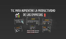 Copy of TIC PARA AUMENTAR LA PRODUCTIVIDAD