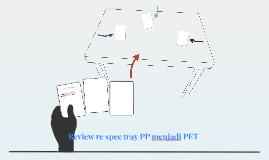 Review re spec tray PP menjadi PET