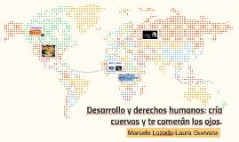 Desarrollo y derechos humanos: cría cuervos y te comerán los