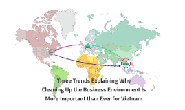 Three Trends Explaining Why Vietnam Needs to Clean Up the Business Environment