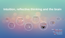 Intuition, reflective thinking and the brain