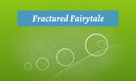 Fractured Fairytale