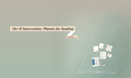Tier II Intervention: Phonics for Reading