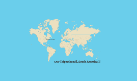 Our Trip to Brazil, South America!!!