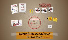 SEMINÁRIO DE CLÍNICA INTEGRADA