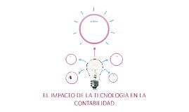 EL IMPACTO DE LA TECNOLOGIA EN LA CONTABILIDAD