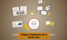 Copy of Happy employees do a better job.