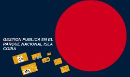 GESTION PUBLICA EN EL PARQUE NACIONAL COIBA