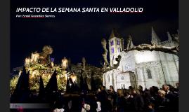 IMPACTO DE LA SEMANA SANTA EN VALLADOLID