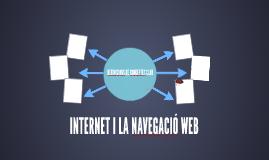 INTERNET I LA NAVEGACIÓ WEB