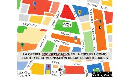LA OFERTA EDUCATIVA EN LA ESCUELA COMO FACTOR COMPENSADOR DE LAS DESIGUALDADES