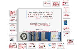 DIRETRIZES PARA A GESTÃO ARQUIVÍSTICA DO CORREIO ELETRÔNICO CORPORATIVO - TI2 - ARQUIVOLOGIA