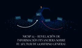 NICSP 22 - REVELACION DE INFORMACION SOBRE EL SECTOR GOBIERN
