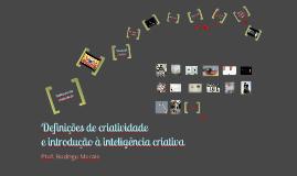 Definições de criatividade e introdução à inteligência criativa