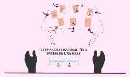 7 TEMAS DE CONVERSACIÓN A EVITAR EN UNA MESA