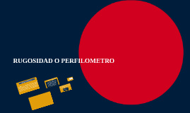 RUGOSIDAD O PERFILOMETRO