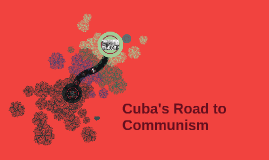 Cuba's Road to Communism