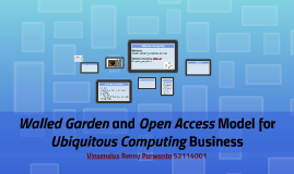 Walled Garden and Open Access Model for Ubiquitous Computing
