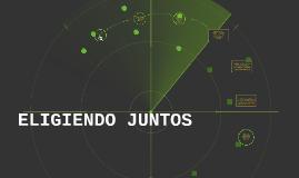 ELIGIENDO JUNTOS
