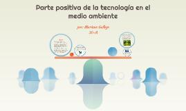 parte positiva de la tecnologia en el medio ambiente