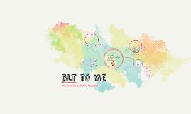 BLT to Me // Biology