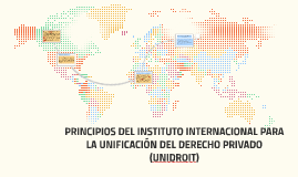 PRINCIPIOS DEL INSTITUTO INTERNACIONAL PARA LA UNIFICACIÓN D