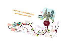 Copy of UNIDAD 2: Medición de la Actividad Económica
