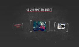 DESCRIBING PICTURES