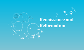 Renaissance and Reformaiton