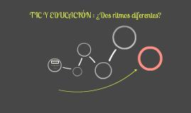 TIC Y EDUCACIÓN: ¿Dos ritmos diferentes?