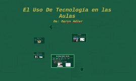 El Uso De Tecnología en las Aulas