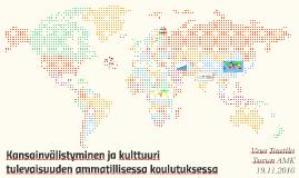 Kansainvälistyminen ja kulttuuri tulevaisuuden ammatillisess