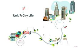 Unit 7: City Life