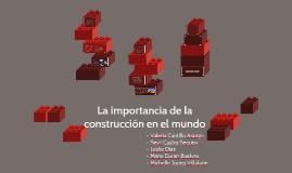 La importancia de la construcción en el mundo