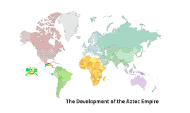 The Development of the Aztec Empire