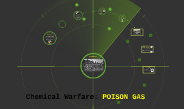 Chemical Warfare / Poison Gas