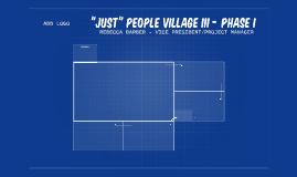"""""""JUST"""" PEOPLE VILLAGE III - PHASE I"""