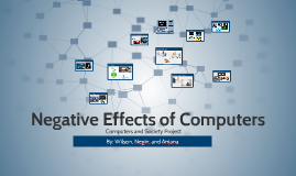 effects of computers in the society Positive and negative effects of technology on our lives positive and negative effects of technology on society effects of technology many can not do without the computers since our businesses and activities depend on it.