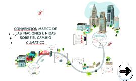 Copy of CONVENCION MARCO DE LAS  NACIONES UNIDAS SOBRE EL CAMBIO CLI