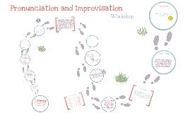 Workshop on Pronunc. and Improv.