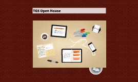 TGS Open House
