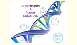Nucleótidos & Ácidos nucleicos
