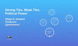Strong Ties, Weak Ties, Political Power