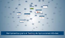 Herramientas para el Testing de Aplicaciones Móviles