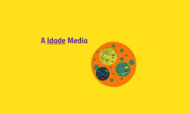 Copy of A idade Media